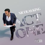 "CD Review: Nicolas King ""Act One—Celebrating 25 Years of Recordings"""