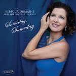 "CD Review: Rebecca DuMaine and The Dave Miller Trio—""Someday, Someday"""