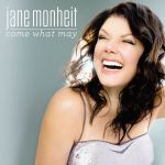 "CD Review: Jane Monheit —""Come What May"""